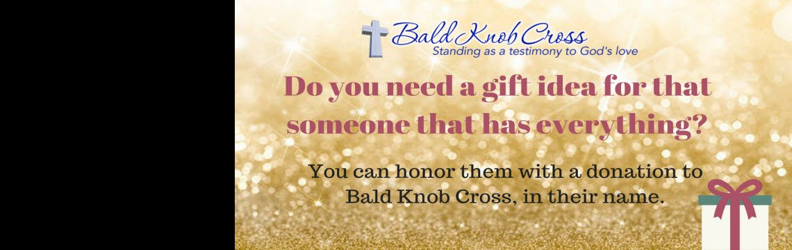 Give your Loved One a Christmas Tribute… Donate to Bald Knob Cross